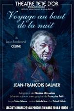 Jean-François Balmer interprète Voyage au bout de la nuit au théâtre Tête d'Or, Lyon, les 3, 4 et 5 mars 2014.