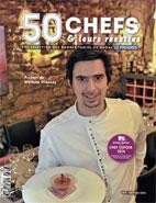 50 Chefs et leurs recettes. Edition 2014. Une sélection des bonnes tables édité par Le Progrès