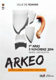 Exposition « Arkéo XIXe-XXIe siècle, quand l'Homme écrit son passé » au Musée Joseph Déchelette, Roanne, du 1er mars au 11 novembre 2014