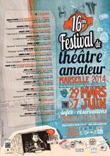 16e Festival de Théâtre Amateur – Marseille 2014 du 29 Mars au 7 Juin 2014