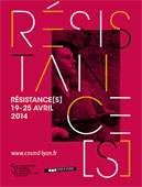 Résistance[s] du 19 au 25 avril 2014, Lyon
