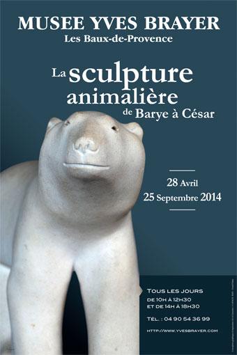 """""""La Sculpture Animalière – de Barye à César """" du 28 Avril au 25 Septembre 2014 au Musée Yves Brayer des Baux-de-Provence"""