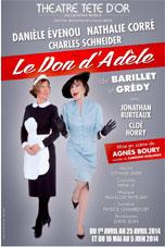 Le don d'Adèle, de Barillet & Gredy, du 1er au 25 avril et du 10 mai au 5 juin 2014, au théâtre de la Tête d'Or, Lyon
