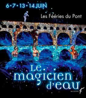Spectacle de nuit « les Fééries du Pont », au Pont du Gard les 6, 7, 13 et 14 juin 2014