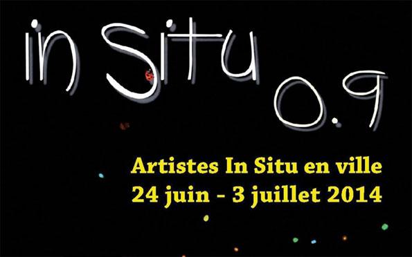 Circulez, In Situ 0.9, il y a tout à voir ! 9e Rencontre de Création In Situ, Arles, du 24 juin au 3 juillet 2014
