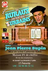 """Jean Pierre Dupin dans """"les ruraux parlent aux Z'urbains"""" au Festival OFF d'avignon 2014, du 5 au 27 juillet 2014"""