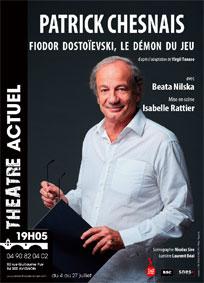 Avignon Off : Fiodor Dostoïevski, Le Démon du jeu, avec Patrick Chesnais, du 4 au 27 juillet à 19h05 au Théâtre actuel