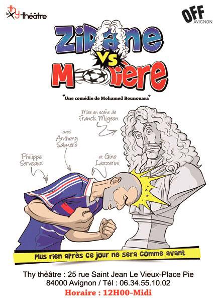Zidane vs Molière, au Thy Théâtre, Avignon Off 2014, du 5 au 27 juillet