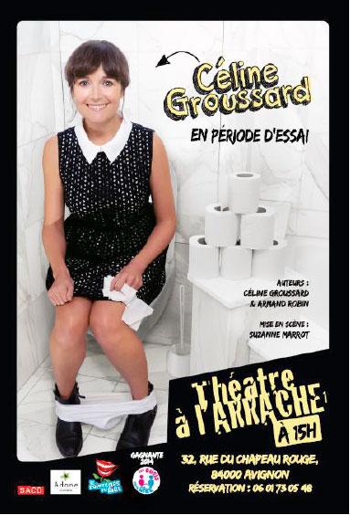 Céline Groussard. En période d'essai…, théâtre à l'Arrache, 15h, avignon Off, du 4 au 27 juillet 2014