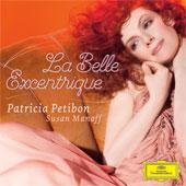"""Patricia Petibon, """"La Belle Excentrique"""", nouvel enregistrement chez Deutsche Grammophon / Universal"""