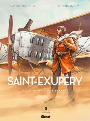 Saint-Exupéry, le seigneur des sables, de Cédric Fernandez et Pierre-Roland Saint-Dizier, Glénat éditeur