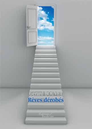 Rêves dérobés, Gérard Bouvet. Roman. Editions Baudelaire