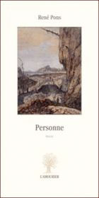 Personne, de René Pons, éditions L'Amourier