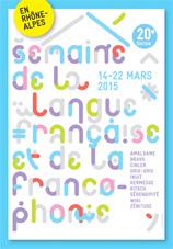 20e Semaine de la langue française et de la Francophonie en Rhône-Alpes  « Dis-moi dix mots... que tu accueilles »