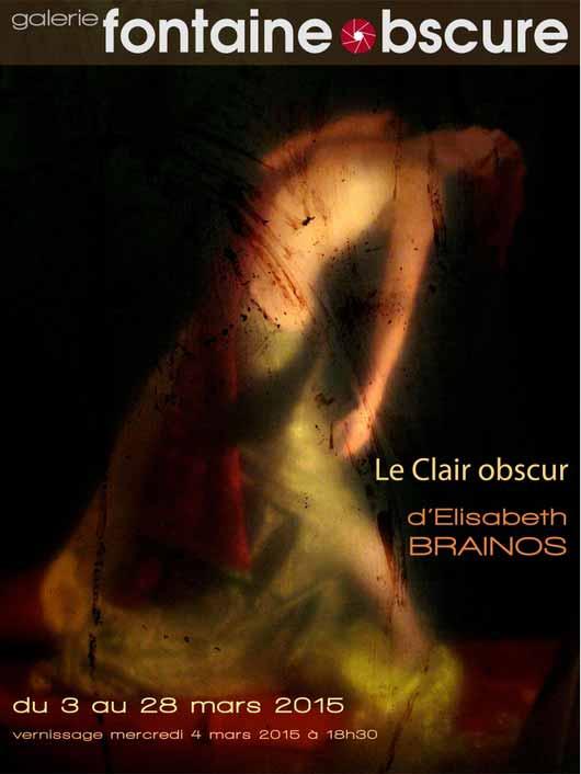 Le Clair obscur par Elisabeth Brainos, exposition du 03 au 28 mars 2015