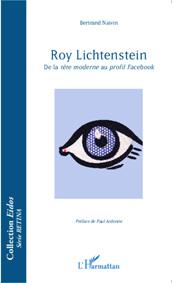 Roy Lichtenstein. De la tête moderne au profil Facebook, par Bertrand Naivin. Collection Eidos série Retina