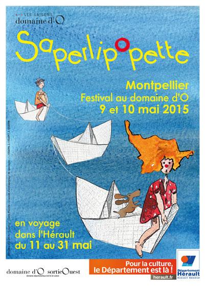 """festival """"Saperlipopette"""", festival jeune public du 9 au 31 mai 2015, Domaine d'O à Montpellier"""