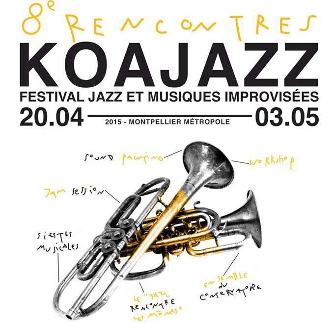 8e Rencontres Koa Jazz - Festival Jazz & musiques improvisées à Montpellier et sa métropole du 20 avril au 3 mai 2015