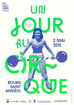 La Cascade, Pôle National des Arts du Cirque Ardèche Rhône-Alpes présente Un Jour au Cirque, samedi 2 mai à Bourg-St-Andéol