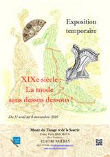 « XIXe siècle : la mode sans dessus dessous ! », exposition au Musée du Tissage et de la Soierie, à Bussières, Loire, du 11 avril au 8 novembre 2015