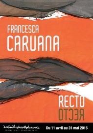 """Francesca Caruana - """"Recto/Otcer"""", exposition du 11 avril 2015 au 31 mai 2015 au Centre d'Art Contemporain Acentmètresducentredumonde, Perpignan"""