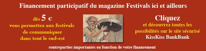 Devenez mécène de votre festival préféré ou réservez votre magazine Festivals ici et ailleurs de l'été 2015