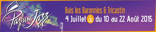 Drôme Provençale - festival Parfum de Jazz : Un jazz au parfum de lavande. Du 4 juillet au 22 août 2015. Par Jacqueline Aimar