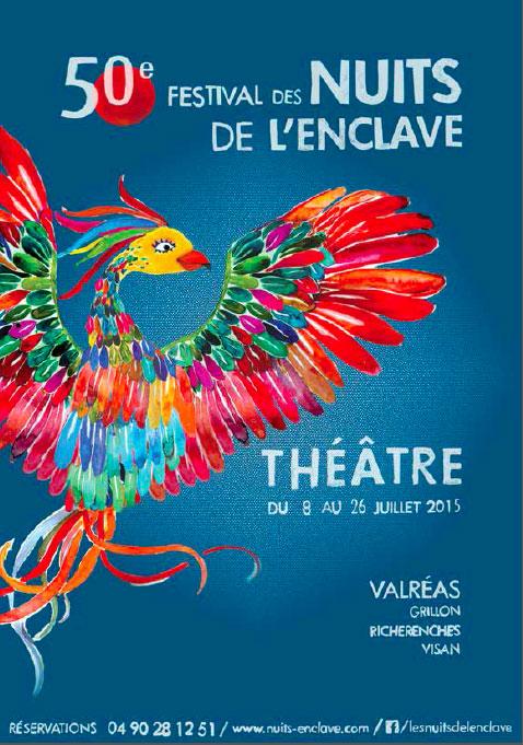 Valréas (84) - 50e festival des Nuits de l'Enclave : L'Enclave et le théâtre, une longue histoire d'amour. Du 8 au 26 juillet 2015. Par Jacqueline Aimar