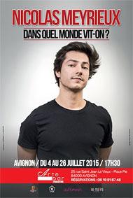 """Festival d'Avignon Off 2015 : Nicolas Meyrieux, """"Dans quel monde vit-on ?"""", du 4 au 26 juillet à l'Arte Bar à 17h30"""