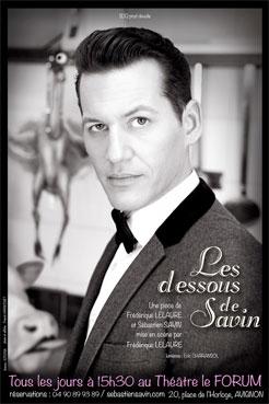 """""""Les dessous de Savin"""" au festival off d'Avignon 2015, du 4 au 26 juillet à 15H30 au théâtre le Forum"""