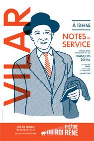 """Festival d'Avignon Off 2015 : Vilar, Notes de service, d'après """"Du Tableau de service au théâtre"""" de Jean Vilar, théâtre du Roi René, du 4 au 26 juillet à 13h45"""