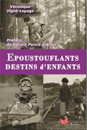 Epoustouflants Destins d'Enfants, de Véronique Vigne-Lepage. Le papillon Rouge Editeur