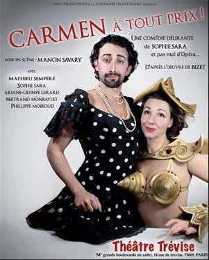 Carmen à tout prix, de Sophie Sara, au théâtre Trévise, Paris, du 1er octobre 2015 au 2 janvier 2016