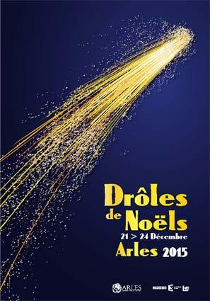 Drôles de Noëls, 12e édition. Festival des Arts de Rue, Arles du lundi 21 au jeudi  24 décembre 2015