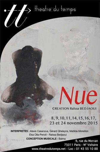"""""""Nue"""", de Raissa Bedjaoui, Théâtre du Temps, Paris, du 8  au 24 novembre 2015"""