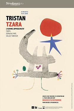 Tristan Tzara, l'homme approximatif, poète, écrivain d'art, collectionneur, Musée d'Art Moderne et Contemporain, Strasbourg, du 24 septembre 2015 au 17 janvier 2016