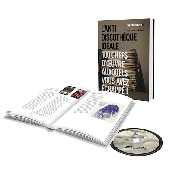 L'anti-discothèque idéale. 100 chefs d'œuvre auxquels vous avez échappé par Christophe Conte