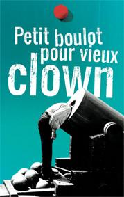 Petit boulot pour vieux clowns, de Matéi Visniec, Théâtre de Lenche, Marseille, du 2 au 14 février 2016