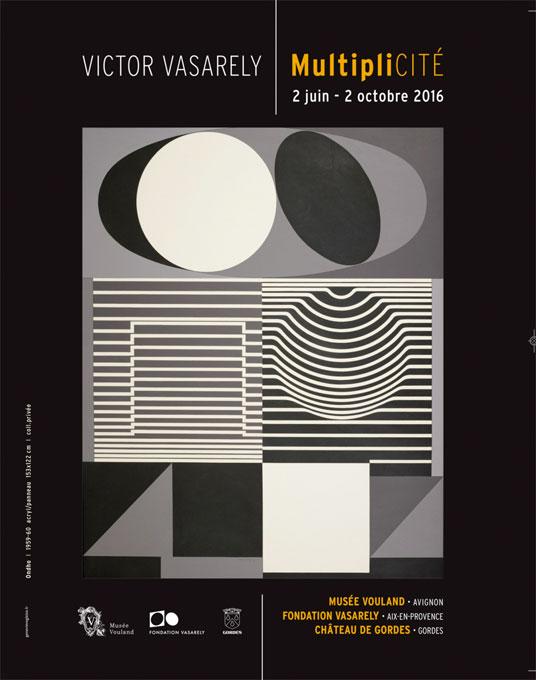 Fondation Vasarely, Exposition Multiplicité du 2 juin au 2 octobre 2016 à Avignon, Aix-en-Provence et Gordes