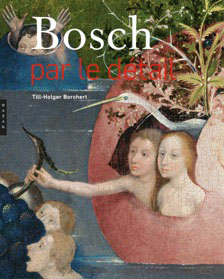 Bosch par le détail, par Till-Holger Borchert, Collection « Par le détail »