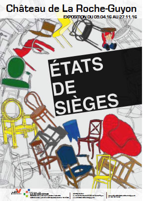 Exposition États de Sièges, le siège dans tous ses états, au château de La Roche-Guyon dans le Val-d'Oise, du 9 avril au 27 novembre 2016