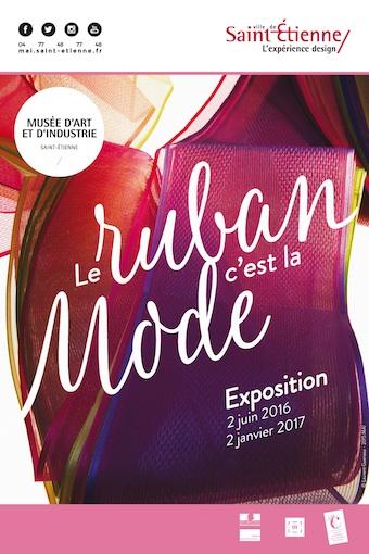 « Le ruban, c'est la mode », exposition au musée d'Art et d'Industrie de Saint-Étienne, du 2 juin 2016 au 2 janvier 2017