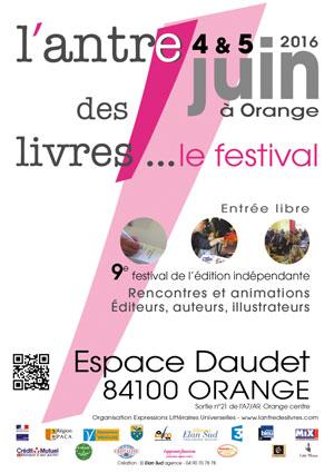 L'antre des livre, festival de l'édition indépendante à Orange, Espace Daudet les 4 et 5 juin 2016