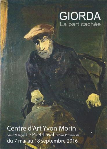 Exposition Giorda, la part cachée, au Centre d'Art Yvon Morin, Le Poët-Laval (26), du 7 mai au 18 septembre 2016