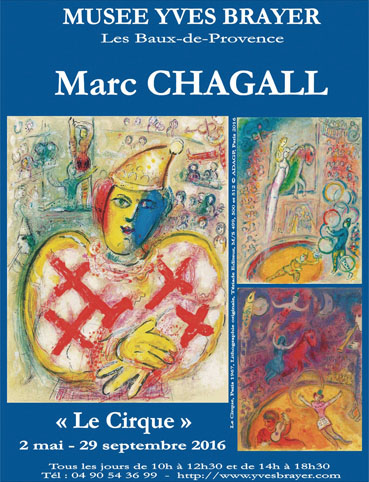 Exposition Marc Chagall et le cirque, Musée Yves Brayer, Les Baux-de-Provence, Jusqu'au 29 septembre 2016