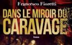 Dans le miroir du Caravage, de Francesco Fioretti, HC Edition