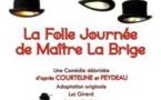 La Folle Journée de Maître La Brige, d'après Courteline et Feydeau, Théâtre Francis-Gag, Nice, le 1er avril 2017