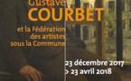 Gustave Courbet et la Fédération des artistes sous la Commune, du 23 décembre 2017 au 23 avril 2018 au Musée Gustave Courbet, Ornans