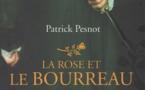 Patrick Pesnot, La Rose et le Bourreau, Editions l'Archipel