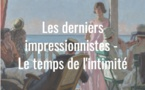 « Derniers Impressionnistes. Le temps de l'intimité », exposition du 16 mars au 2 juin 2019 au Palais Lumière d'Evian